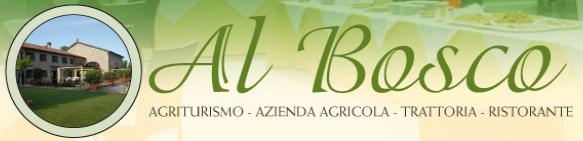 """Ristorante Agriturismo """"Al Bosco"""""""