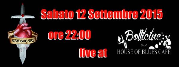 Kryosheart live @ Bollicine and House of Blues Cafè