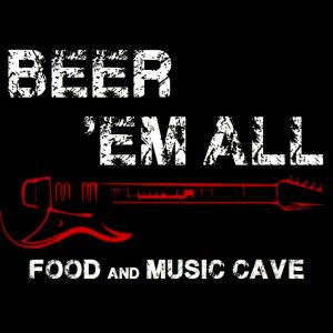 Beer 'Em All - Food & Music Cave